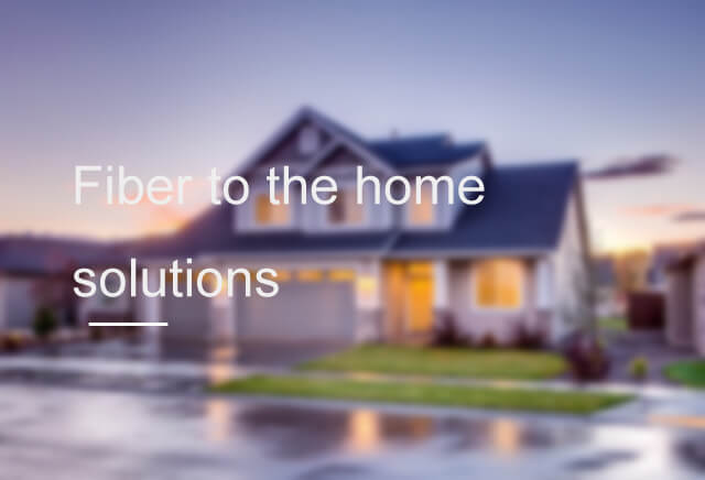 fiber to the home solution - SOLUTIONS